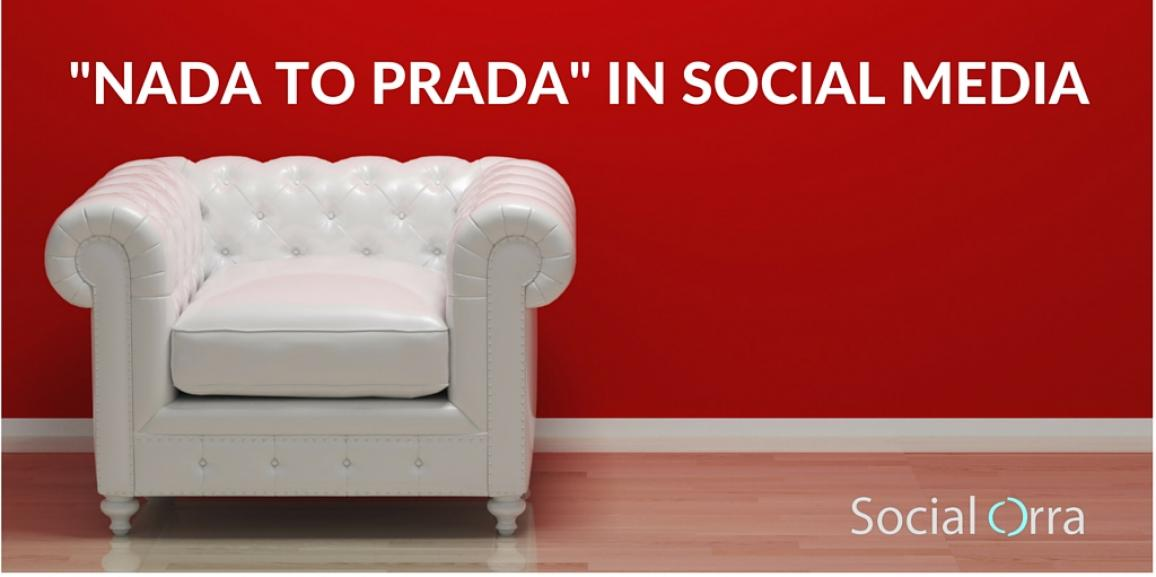 Taking a brand from Nada to Prada in social media